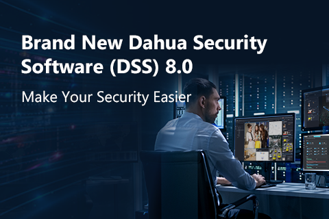 Dahua Releases Version 8 of DSS Security Software