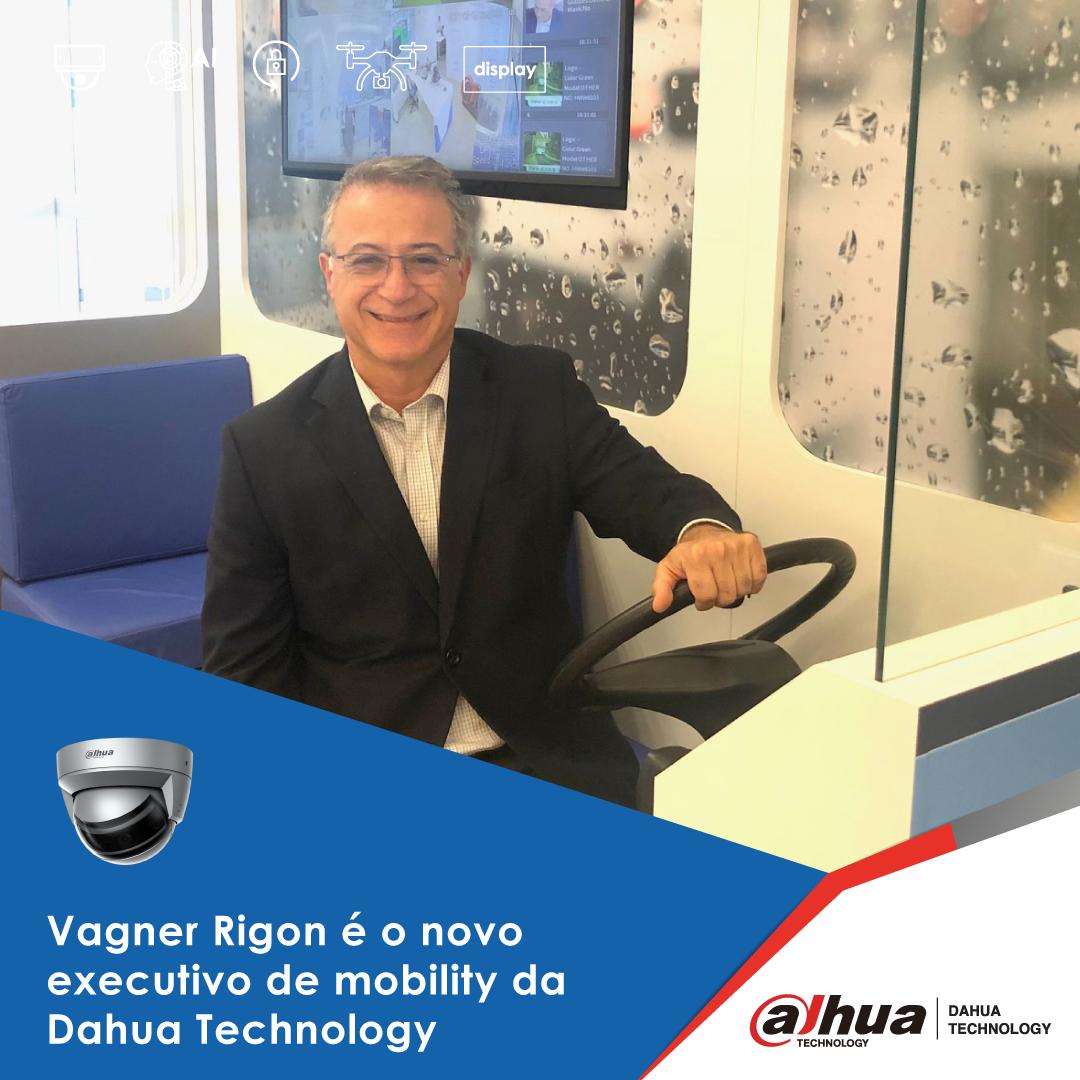 Vagner Rigon é o novo executivo de mobility da Dahua Technology
