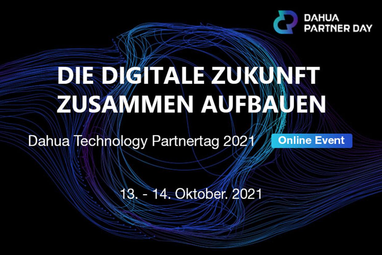 Lassen Sie uns gemeinsam eine digitale Zukunft aufbauen: Besuchen Sie uns auf dem Dahua Partnertag 2021!