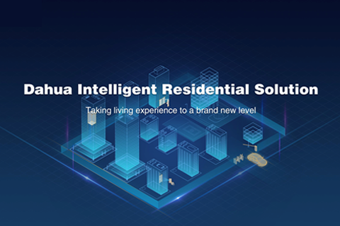Enabling Smart Living with Dahua Intelligent Residential Solution